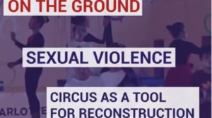 Sexual Violence: Circus As a Tool For Reconstruction