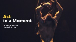 Act in a Moment–Marco Motta