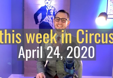 this week in Circus, April 24, 2020