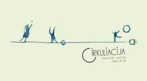 "Cirkuliacija Festival in Lithuania Says ""Let's Meet Online"""