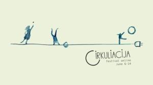 "Cirkuliacija Festival in Lithuania Says ""Let's Meet Online"""