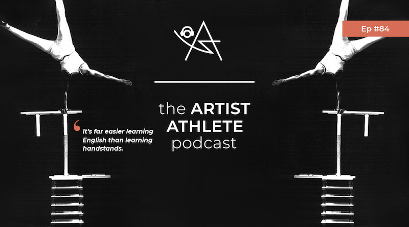 The Artist Athlete Podcast, Episode 84: <em> East Versus West- A Comparison Of Circus with Guang Rong Lu </em>