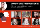 A Wake Up Call for Inclusion 05 – Allyship in the US Circus Industry