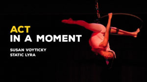 Act in a Moment–Susan Voyticky