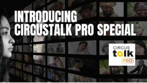 Launching CircusTalk PRO Special Series