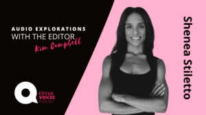 Circus Voices Podcast– CircusTalkPRO Launches New Series <em>Think Like an Acrobat</em> with Shenea Stiletto
