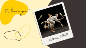 Circus–It's Been a Year! 2020–Seeking Words & Videos of Support and Hope from Circus World for the New Year