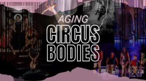 Circus Bodies: Aging Circus Bodies