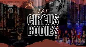 Circus Bodies: Fat Circus Bodies