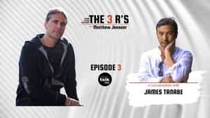The 3Rs with Matthew Jessner – Ep. 3: Artistic Excellence Coupled with Ethical Business with James Tanabe