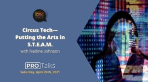 PRO Talk: Circus Tech — Putting the Arts in S.T.E.A.M.