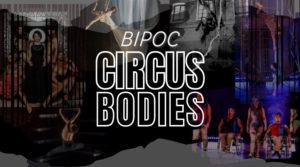 Circus Bodies: BIPOC Circus Bodies
