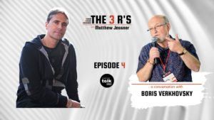 The 3Rs with Matthew Jessner – Ep. 4: Three Decades of Commitment to Innovation with Boris Verkhovsky