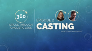 360 Degrees: Circus Through a Holistic Lens with Stacy Clark–Ep. 2, Bouncing Around with Director Zeb Hunter