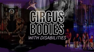 Circus Bodies: Circus Bodies with Disabilities