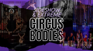 Circus Bodies: Sideshow and Extreme Circus Bodies