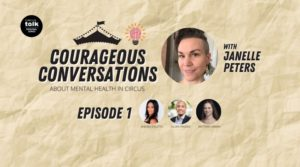 Courageous Conversations About Mental Health in Circus–<em>Best Practices for Fostering Mental Well Being on Tour & Stage–</em>PRO Exclusive