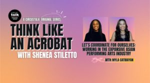 <em>PRO Exclusive</em>: Think Like an Acrobat– Let's Coordinate for Ourselves: Working in the Expansive Asian Performing Arts Industry with Entertainment Director Myla Catibayan