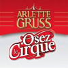 """OSEZ LE CIRQUE"" - Circus Shows - CircusTalk"